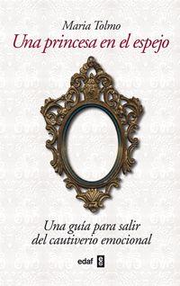 UNA PRINCESA EN EL ESPEJO by Maria Tolmo (Edaf, Madrid, July 2012). World rights available.