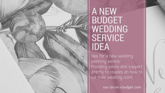 A new budget wedding planning  service idea for engaged  couples on a budget from sayidoonabudget.com