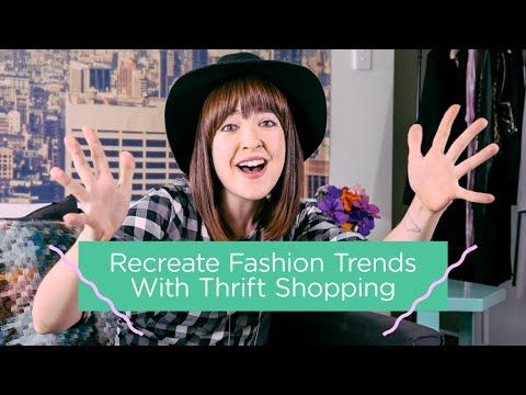 How to Recreate the Latest Fashion Trends by Thrift Shopping