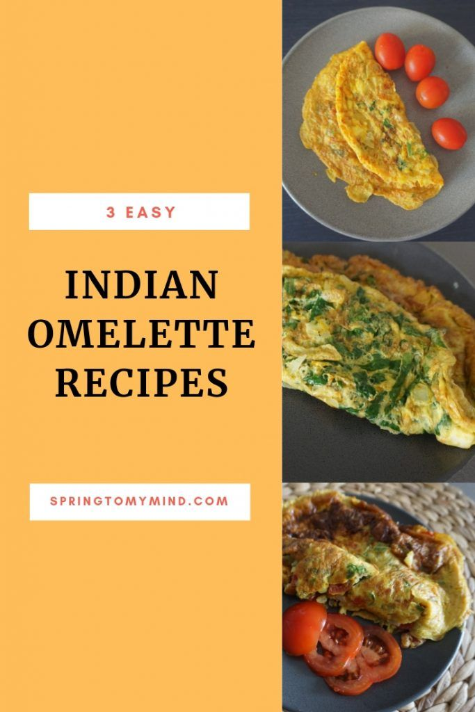 3 Quick And Easy Indian Omelette Recipes Spring To My Mind Healthy Indian Recipes Easy Indian Recipes Healthy Egg Recipes