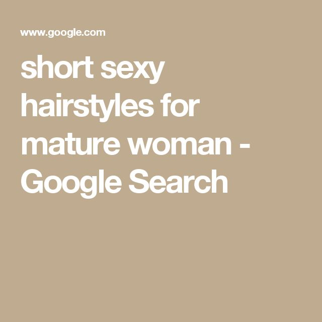 short sexy hairstyles for mature woman - Google Search