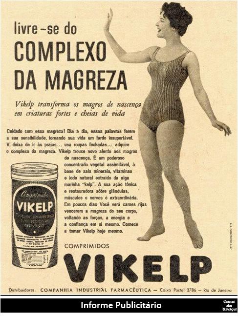 """""""Livre-se do COMPLEXO DE MAGREZA!""""  'Transforma os magros de nascença em criaturas fortes e cheias de vida'      Vikelp, anos 40.        INFORME PUBLICITÁRIO # Casa da Traça  _________________________"""