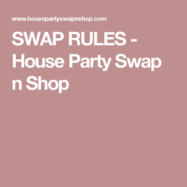SWAP RULES - House Party Swap n Shop