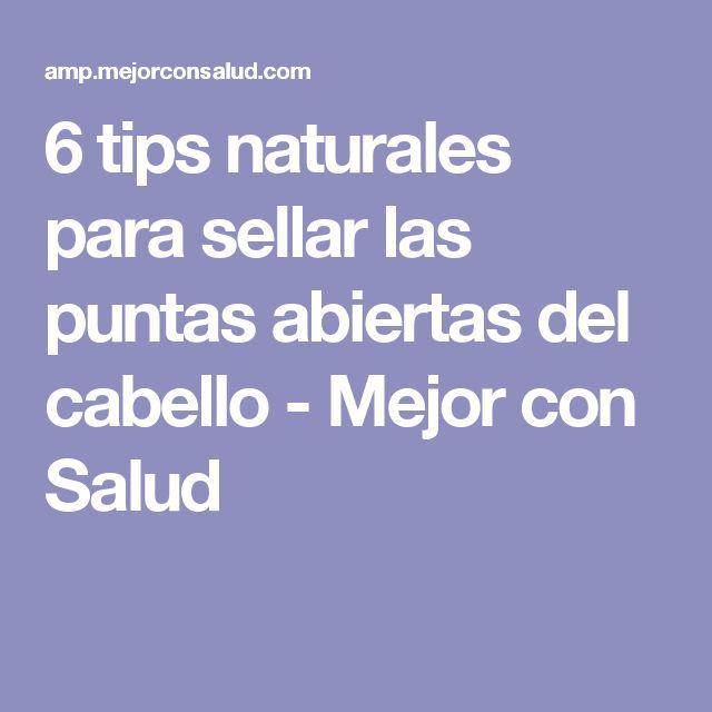 6 tips naturales para sellar las puntas abiertas del cabello - Mejor con Salud