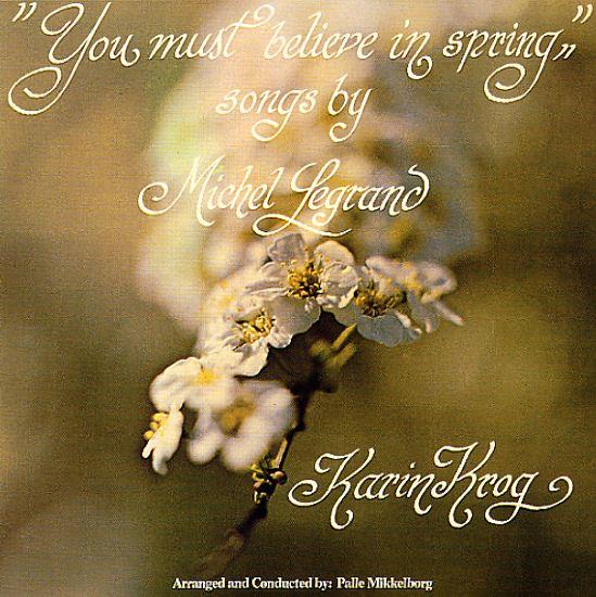 Karin Krog: You Must Believe In Spring – Songs By Michel Legrand