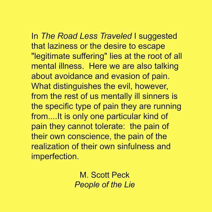 Evil can't tolerate their imperfection, which is why they run from it and cast it upon other people. M. Scott Peck