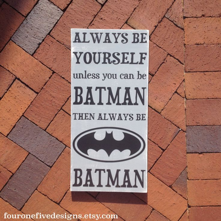 Always Be Yourself, Unless You Can Be Batman Sign, Super Hero Sign, Hand Crafted Home Decor, Little Boys Decor by fouronefivedesigns on Etsy