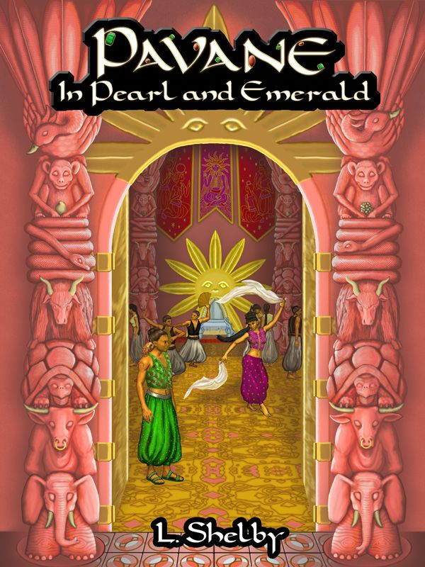 Cover of fantasy novel Pavane in Pearl and Emerald by L. Shelby