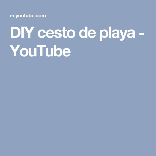DIY cesto de playa - YouTube