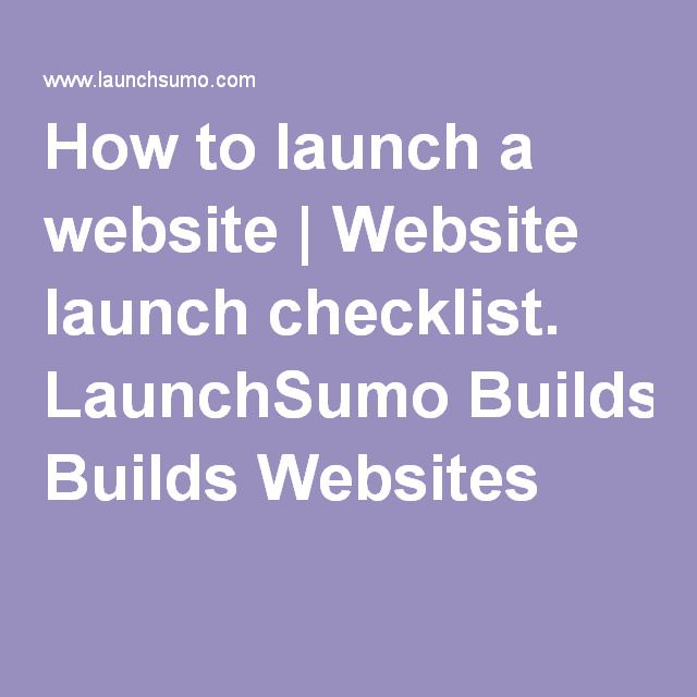How to launch a website | Website launch checklist. LaunchSumo Builds Websites