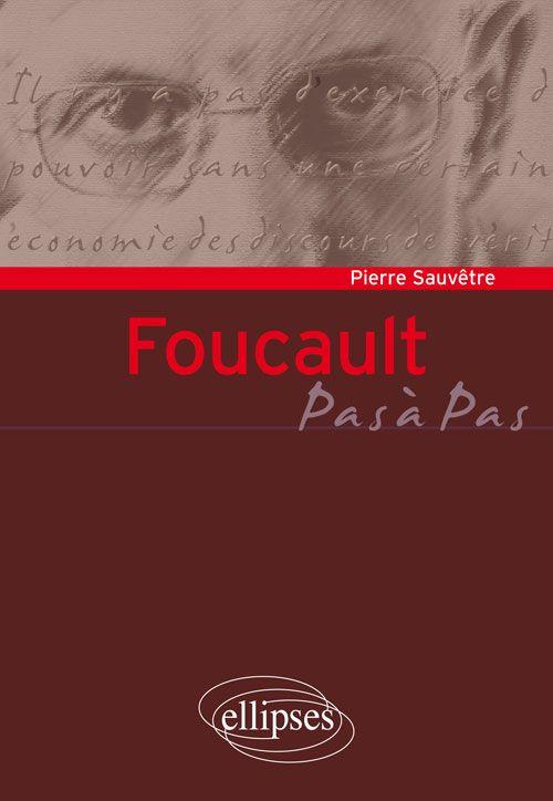 Foucault - Collection : Pas à Pas - Auteur : Pierre Sauvêtre  Michel Foucault est encensé pour avoir amené la philosophie hors de ses sentiers battus, dans les mondes interlopes de la folie, du crime et de la sexualité ; il est célébré pour avoir abordé la diversité des concepts du savoir, du pouvoir et du sujet sans avoir cherché à const