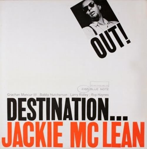 Jackie McLean - Destination Out - 1964. Great Blue Note cover art