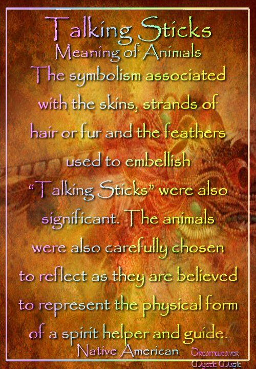 """The symbolism associated with the skins, strands of hair or fur and the feathers used to embellish """"Talking Sticks"""" were also significant. The animals were also carefully chosen to reflect as they are believed to represent the physical form of a spirit helper and guide."""