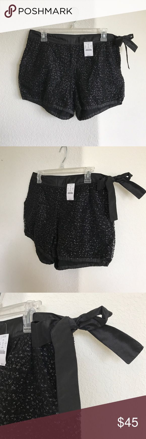 J Crew Black Sequin Shorts A super sweet pair of NWT black Sequin shorts from J Crew Collection. These have a 100% silk trim at the waist and the bottom of pant leg. There's also a very chic looking bow to tie at the side. These are a size 6 but seem to run a bit larger in the waist than is typical for J Crew. J. Crew Shorts