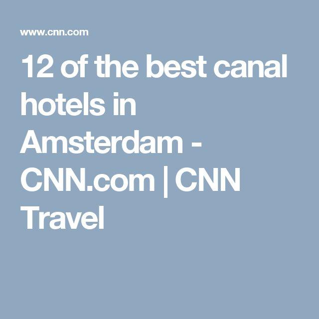 12 of the best canal hotels in Amsterdam - CNN.com   CNN Travel