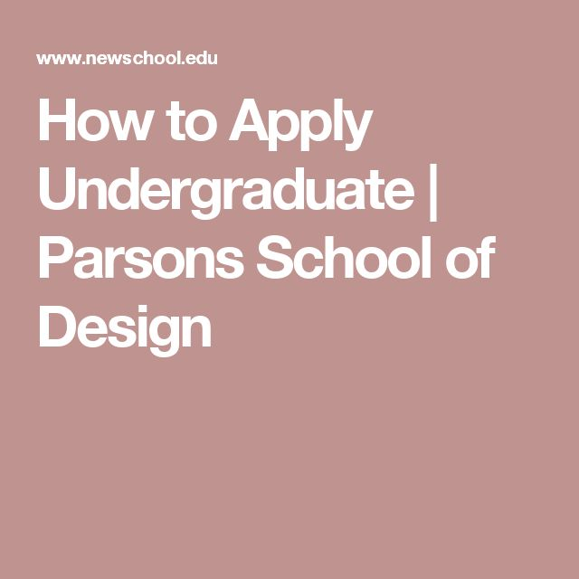 How to Apply Undergraduate   Parsons School of Design