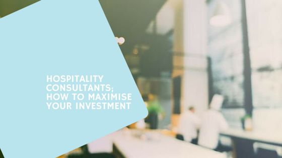 Engaging a hospitality consultant or business consultant is an investment which can and should be a rewarding experiencing for business owners.