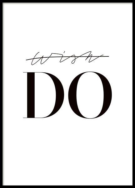 Graphisches Poster in Schwarzweiß mit dem Text Wish DO. Passt in jedes Zimmer und macht sowohl als T…
