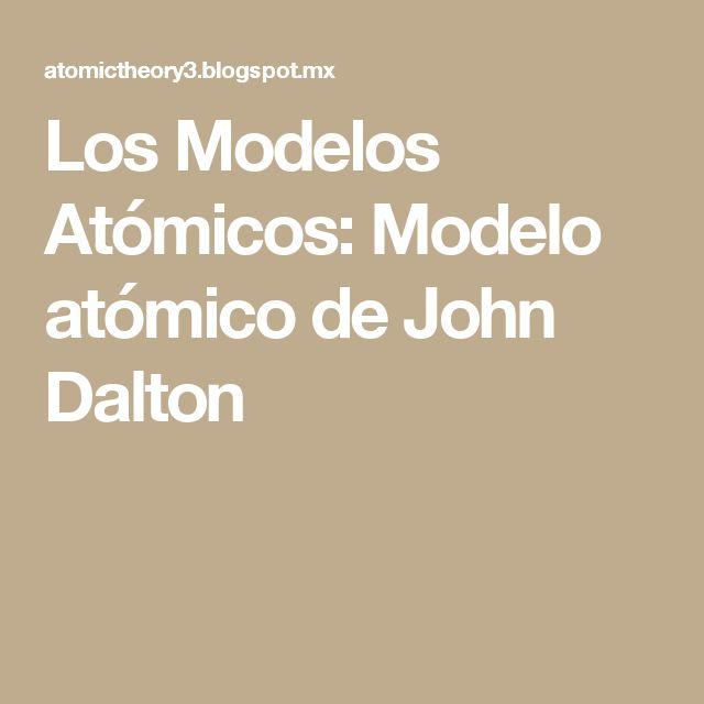 Los Modelos Atómicos: Modelo atómico de John Dalton