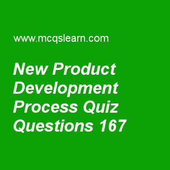 Learn quiz on new product development process, BBA marketing priciples quiz 167 to practice. Free marketing MCQs questions and answers to learn new product development process MCQs with answers. Practice MCQs to test knowledge on new product development process, microenvironment, online marketing presence, what is a product, product life cycle strategies worksheets.  Free new product development process worksheet has multiple choice quiz questions as 'idea-reducing stage' in new product...