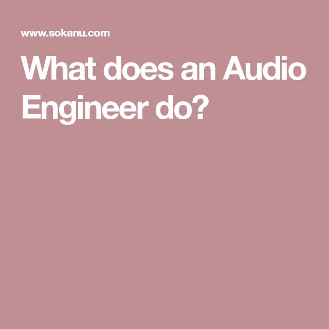 What does an Audio Engineer do?