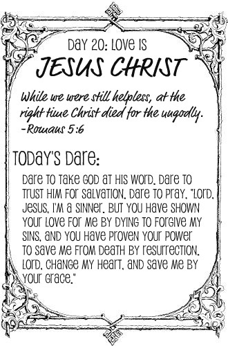 The Love Dare, Day 20 Love it Jesus Christ
