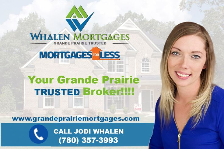 Grande Prairie Mortgage broker - Whalen Mortgages We help you Purchase, Renew or Finance!!  Call today your Trusted GP Mortgage Specialist www.grandeprairiemortgages.com