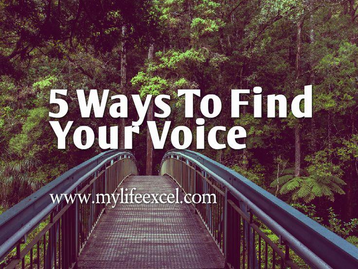 5 Ways To Find Your Voice http://www.mylifeexcel.com/5-ways-find-voice-2/