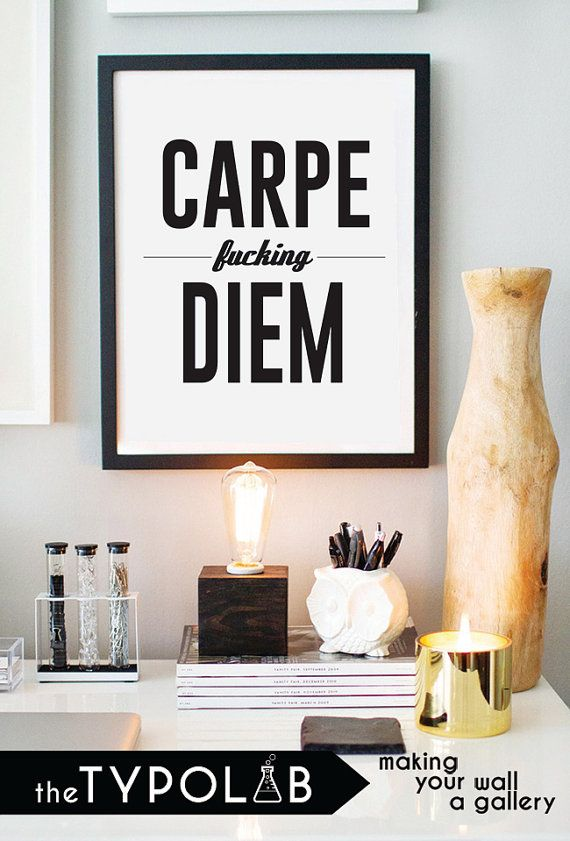 Motivational Quote Carpe Fing Diem/ Typography by theTypolab