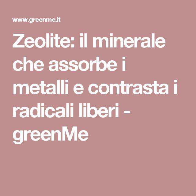 Zeolite: il minerale che assorbe i metalli e contrasta i radicali liberi - greenMe
