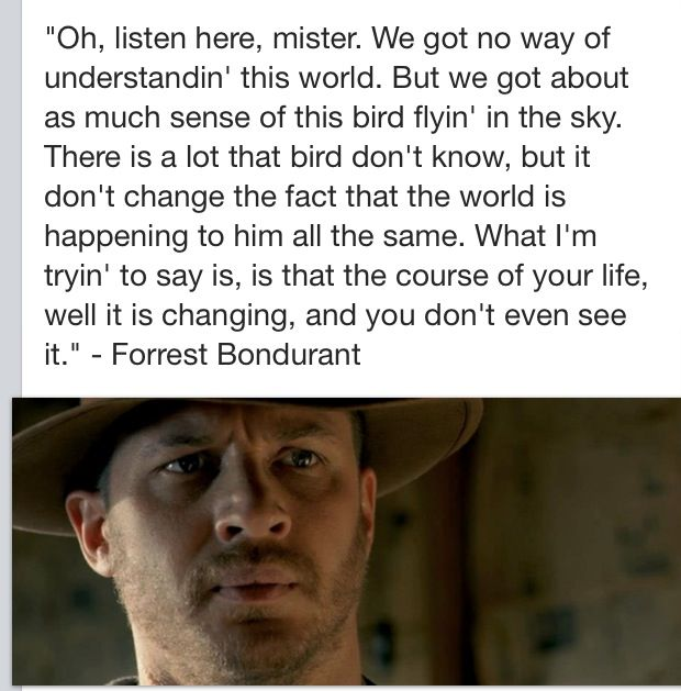 Lawless...... great quote from the movies beginning...