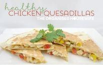 Healthy Chicken Quesadillas - easy weeknight dinner