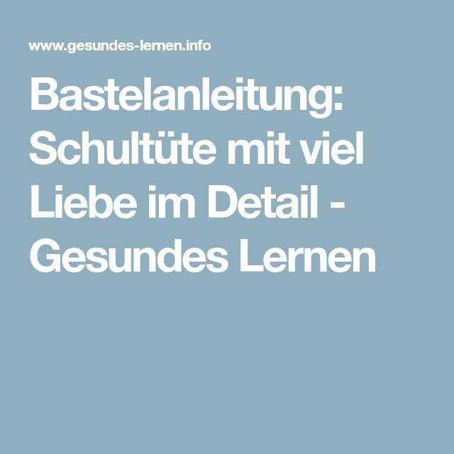 Bastelanleitung: Schultüte mit viel Liebe im Detail - Gesundes Lernen