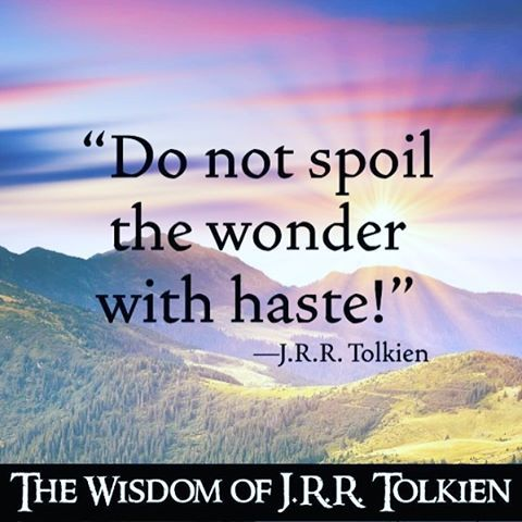 "97 Likes, 1 Comments - JRR Tolkien (@jrrtolkien) on Instagram: """"Do not spoil the wonder with haste!"" ~J.R.R. Tolkien #Tolkien #Tolkienquote #JRRTolkien…"""
