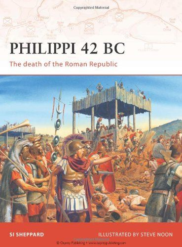 The Battle of Philippi 42 BCE (Article) -- Ancient History Encyclopedia