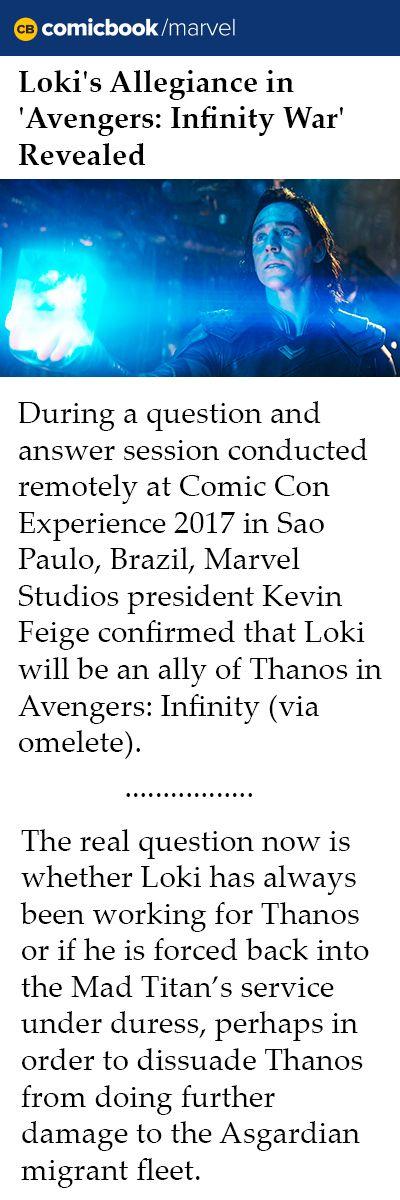 Loki's Allegiance in 'Avengers: Infinity War' Revealed. Link: http://comicbook.com/marvel/2017/12/09/avengers-infinity-war-loki-thanos/