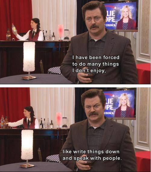 Ron Swanson is The Man. Parks and Recreation