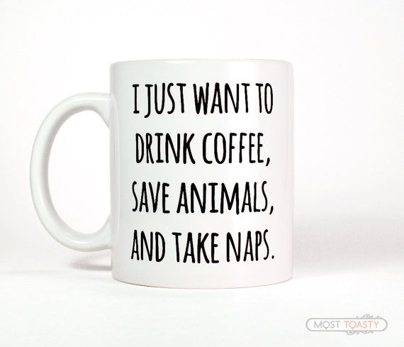 Just Want To Drink Coffee Save Animals Take Naps Mug, Funny Coffee Mug, Vet Tech Cup, Veterinarian Gift, Animal Lover, Dog Rescue, Cat Mug