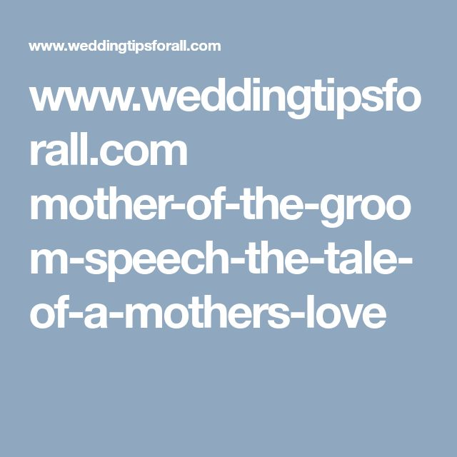 Weddingtipsforall Mother Of The Groom Speech