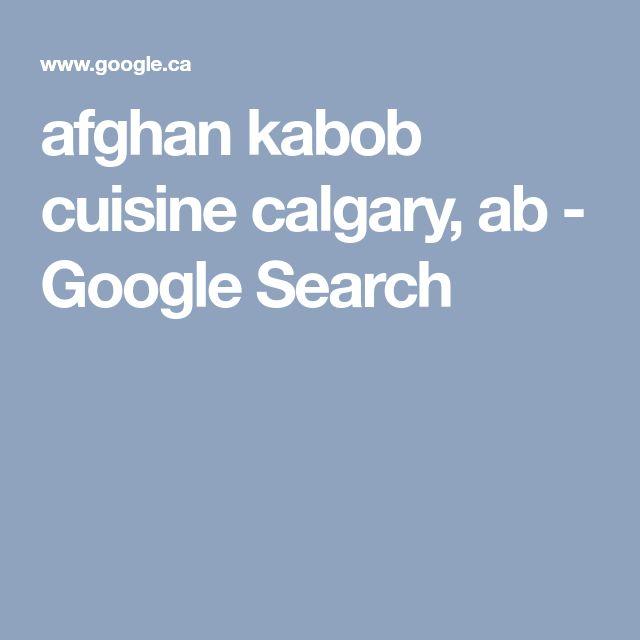 afghan kabob cuisine calgary, ab - Google Search