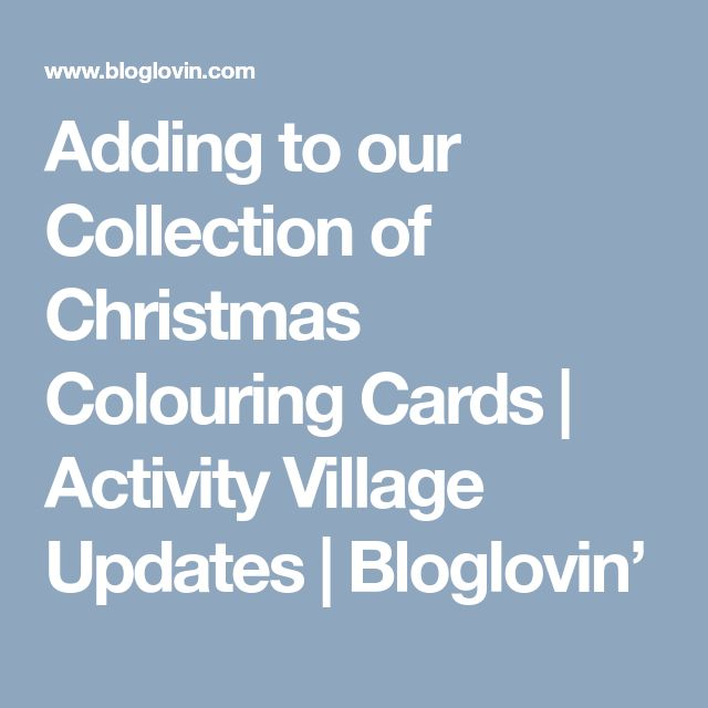 Adding to our Collection of Christmas Colouring Cards | Activity Village Updates | Bloglovin'