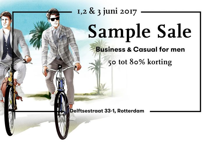 Sample Sale Rotterdam. Premium business & casual merken voor heren.  -- Rotterdam -- 01/06-03/06