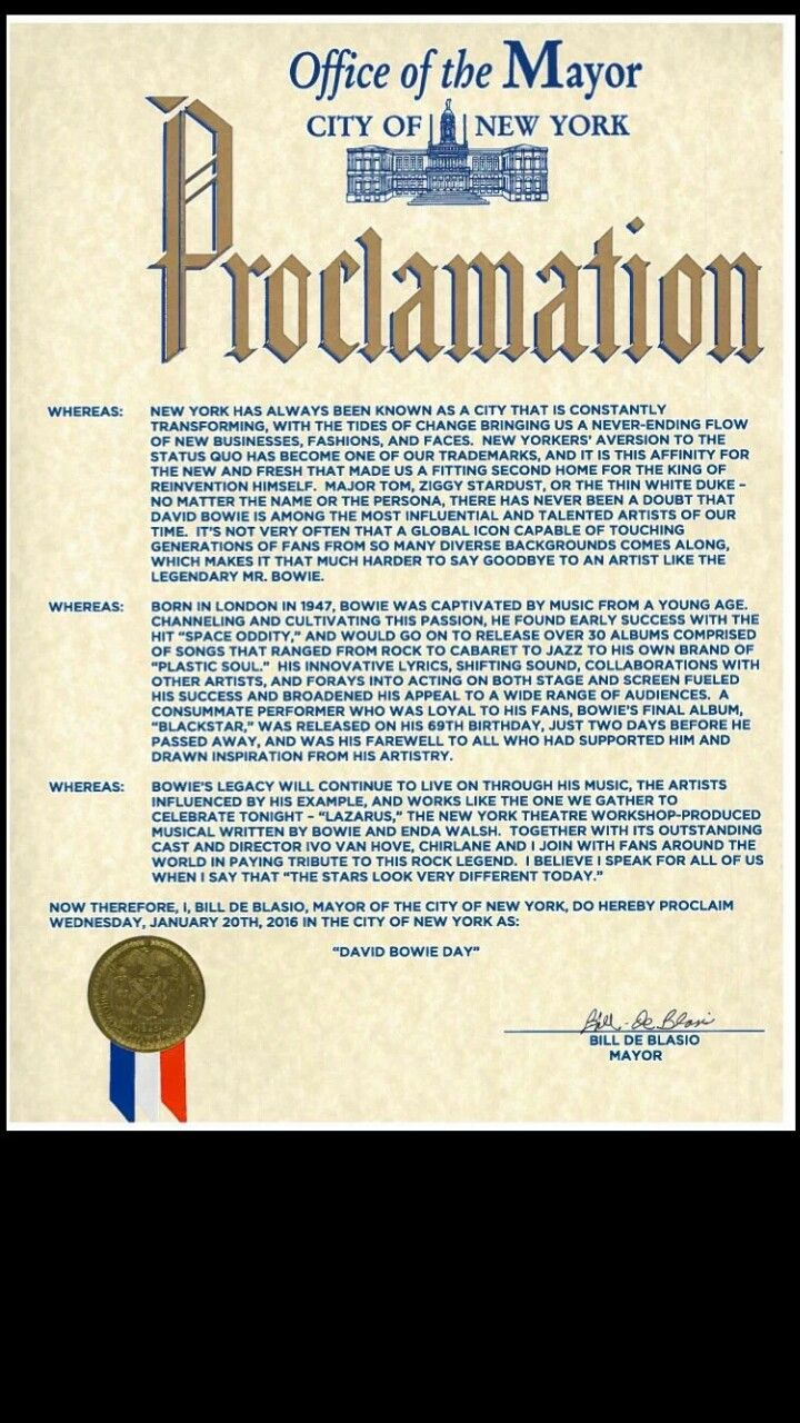 thedavidbowie:NYC DAVID BOWIE DAY PROCLAMATION   The proclamation was read last night at the curtain call of the final performance of the sold-out run of Lazarus, the New York Theater Workshop production conceived and co-created by Bowie.Source.