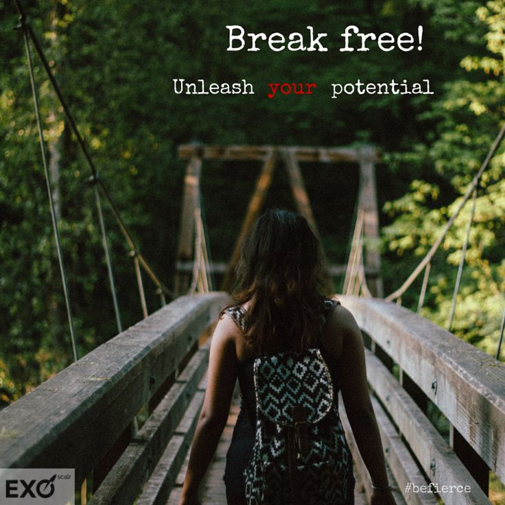 Break free! Unleash your potential. #befierce with @EXOscalr