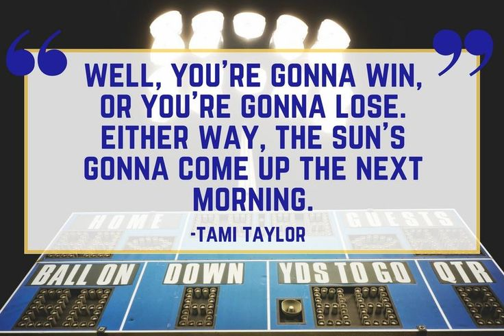 Friday Night Lights Quote: Win or Lose