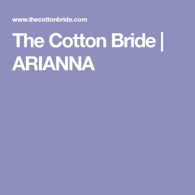 The Cotton Bride | ARIANNA