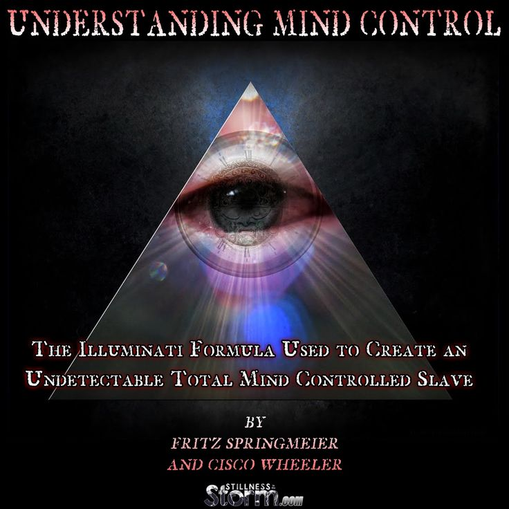 Understanding Mind Control | The Illuminati Formula Used to Create an Undetectable Total Mind Controlled Slave by Fritz Springmeier and Cisco Wheeler