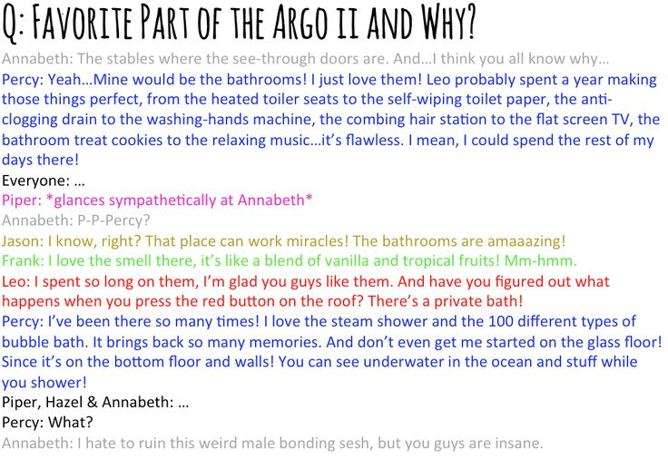 HAHAHHAHAA I love how Annabeth loves when her and Percy hung out in the stables  and Percy's favorite part was the bathroom and all the girls are like *facepalm*