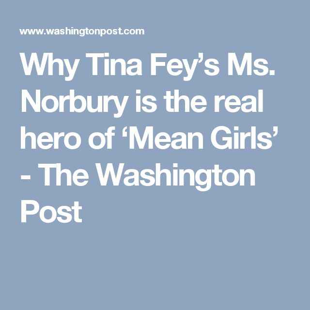 Why Tina Fey's Ms. Norbury is the real hero of 'Mean Girls' - The Washington Post