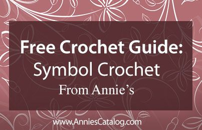 Free Symbol Crochet Guide from Annie's. Get the guide here: http://www.anniescatalog.com/crochet/content.html?content_id=708&type_id=S&scat_id=3
